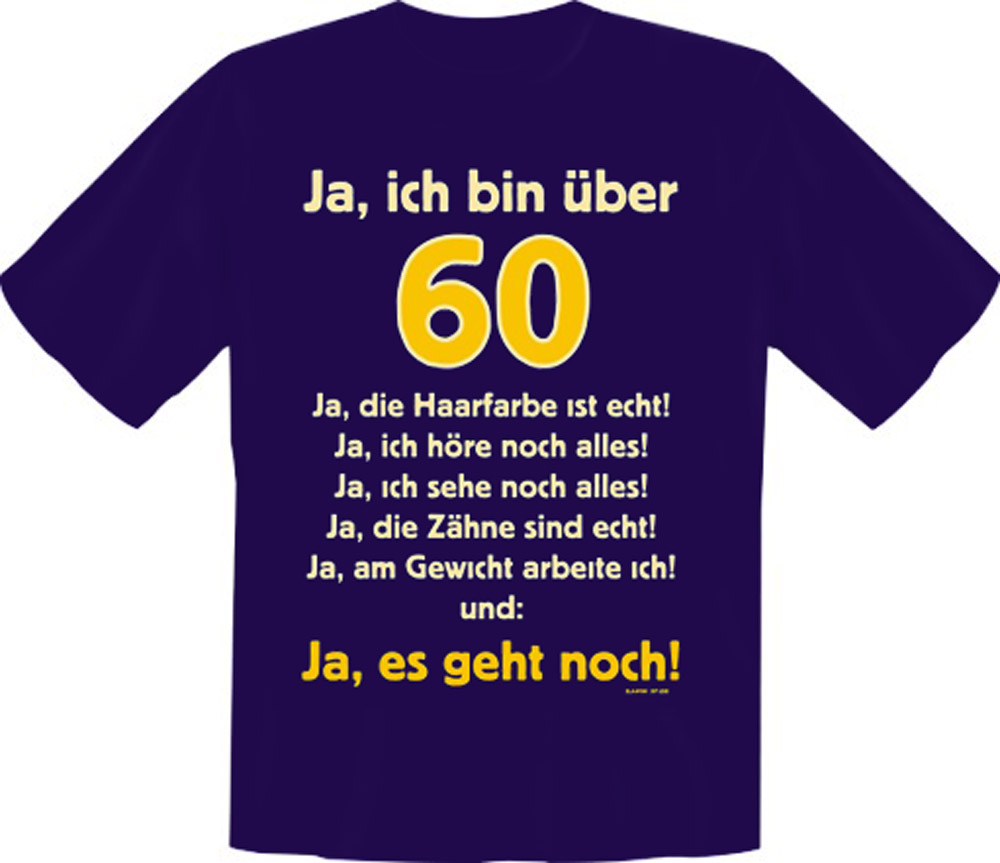 t shirt fun shirt ja ich bin ber 60 60 geburtstag. Black Bedroom Furniture Sets. Home Design Ideas